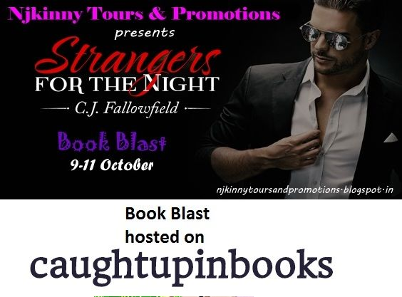 "#BookBlast + #Giveaway #StrangersForTheNight by @CJFallowfield on CaughtUpInBooks blog http://caughtupinbooks.wordpress.com/2014/10/10/book-blast-strangers-for-the-night-by-c-j-fallowfield  Also Enter the #Giveaway to win $10 Amazon GC, 1 Ebk of ""The Austin Series #1""  #EroticRomance #AdultRomance #BlogTour"