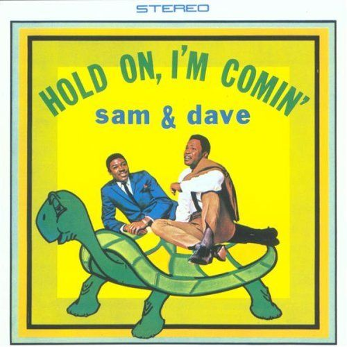 sam+and+dave+hold+on!+i'm+coming+1966 | sam+%26+dave+-+hold+on+i%27m+comin%27.jpg