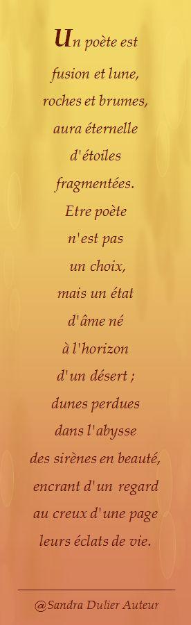 Un poète est fusion et lune, roches et brumes, aura éternelle d'étoiles fragmentées. Poésie © Sandra Dulier http://sandradulier.blogspot.be/2014/09/signet-un-poete-est-fusion-et-lune.html