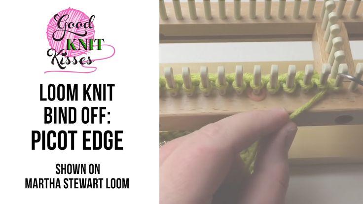 Loom Knit: Picot Edge Bind off or Cast off Martha Stewart Loom