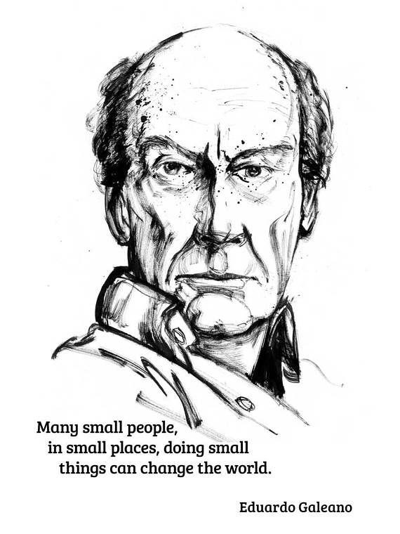 Eduardo Galeano Retrato En Tinta China Frases El Idioma Retratos Tinta China Personajes Historicos