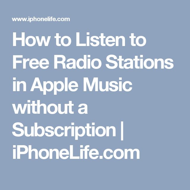 How to Listen to Free Radio Stations in Apple Music without a Subscription | iPhoneLife.com