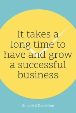 It takes time, hard work, and luck to have a successful business. This doesn't mean you should give up though. Instead, this is all the more reason to keep going and keep striving for success.