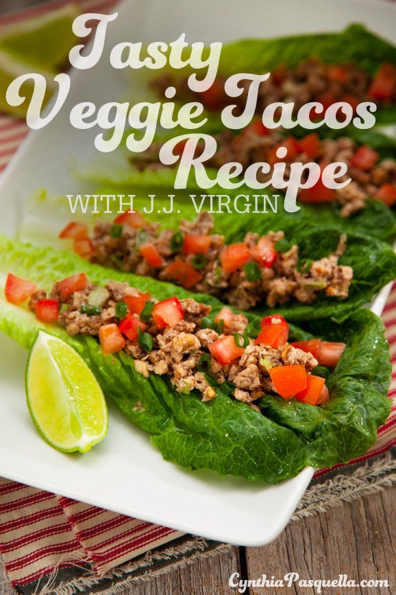 Tasty Veggie Tacos Recipe With J.J. Virgin