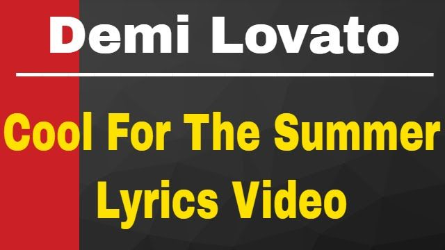 Demi Lovato - Cool For The Summer Lyrics Video  Follow us : https://twitter.com/songlyricVEVO http://ift.tt/1tBMTsb http://ift.tt/1dY49uv... http://ift.tt/1tBMS7B   Demi Lovato - Cool For The Summer Lyrics Video  Link of this Video :  https://youtu.be/E2UcEoIxknI  Same as another Channels Video & enjoy it : 1 . https://www.youtube.com/watch?v=0KSOMA3QBU0&list=PL7VuK4dN6eJ3tR7zKE_LWCzXFlAMppXHI 2 . https://www.youtube.com/watch?v=e-ORhEE9VVg 3 . https://www.youtube.com/watch?v=kffacxfA7G4 4…
