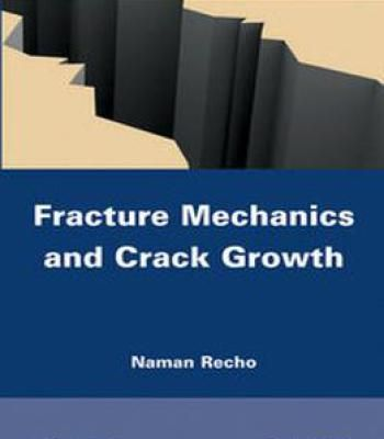 Fracture Mechanics And Crack Growth PDF