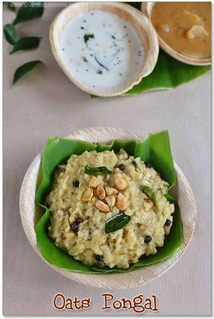 Oats Breakfast Recipes  Quick cooking oats - 1/2 cup (I used quaker) Moong Dal - 1/4 cup Cashews - 5 broken Water - 3/4 - 1 cup Ghee - 1 tsp Salt - to taste  To temper: Oil - 1 tsp Pepper - 1/2 tsp (whole or crushed roughly) Curry Leaves - few Green Chillies - 1 Ginger - 1/2 tsp chopped finely Hing - 1/8 tsp    Method: 1.Pressur