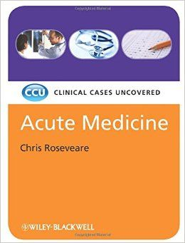 FREE MEDICAL BOOKS: Acute Medicine, Clinical Cases Uncovered