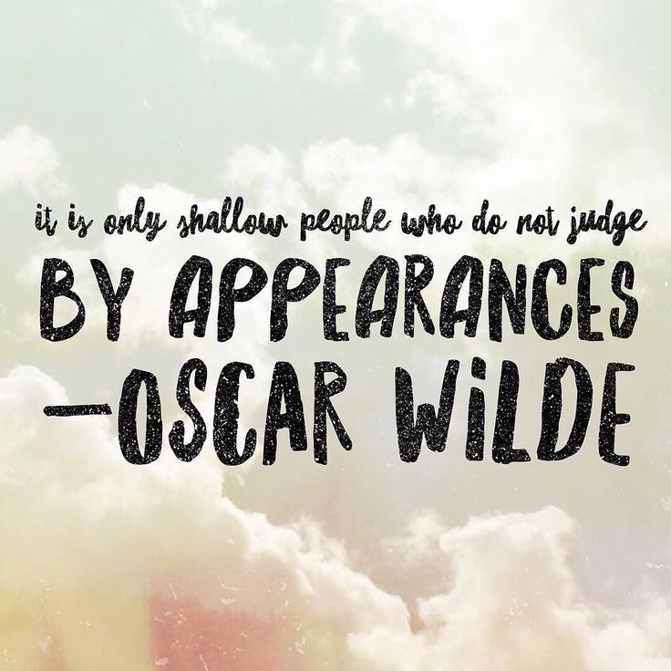 It is only shallow people who do not judge by appearances #quote #quotestoliveby #quoteoftheday #quotes