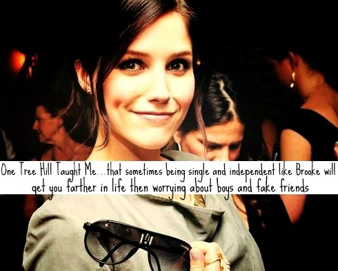 Nothing could be more true. Love you Brooke Davis <3