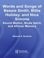 """Words and Songs of Bessie Smith, Billie Holiday, and Nina Simone <span itemprop=""""name"""">Melanie E. Bratcher</span>"""