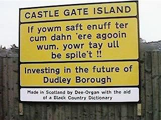 Castle Gate Island, Dudley -- sign in Black Country dialect / humour