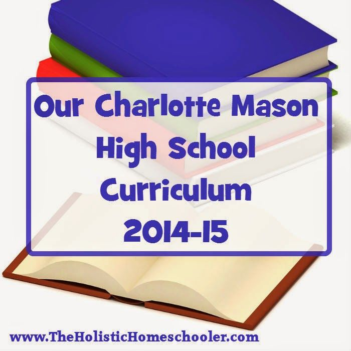 A Charlotte Mason high school curriculum covering all subjects from nature study to writing, history to science.