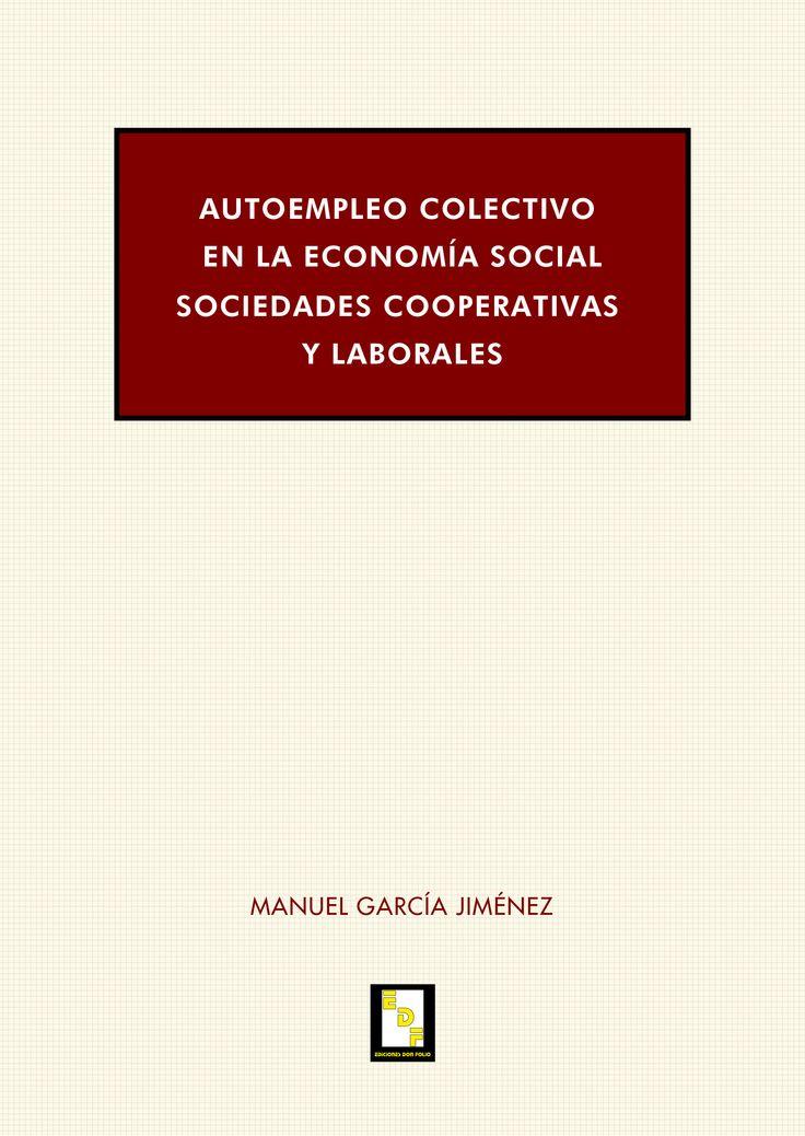 Autoempleo colectivo en la economía social. Manuel García Jiménez