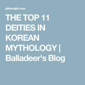 THE TOP 11 DEITIES IN KOREAN MYTHOLOGY | Balladeer's Blog