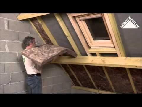 comment isoler des combles am nageables leroy merlin youtube placo isolation combles. Black Bedroom Furniture Sets. Home Design Ideas