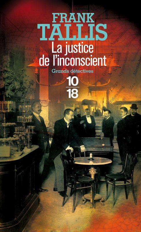 LA JUSTICE DE L'INCONSCIENT - Frank TALLIS