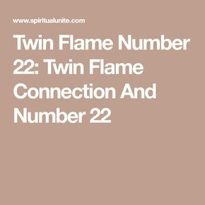 Twin Flame Connection And Number 22 | Twin flame articles