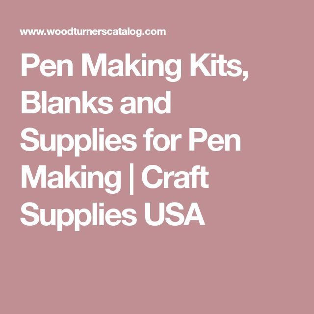 Pen Making Kits, Blanks and Supplies for Pen Making  | Craft Supplies USA