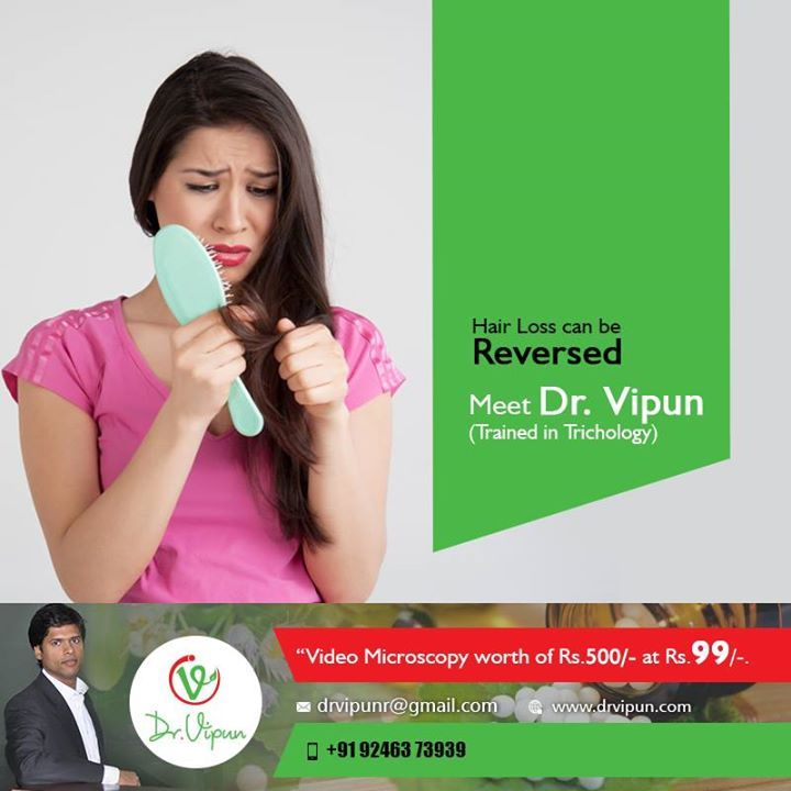 Hair Loss can be Reversed. Meet Dr.Vipun (Trained in Trichology)  For More Details visit:  http://www.drvipun.com/..