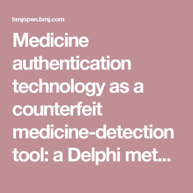 Medicine authentication technology as a counterfeit medicine-detection tool: a Delphi method study to establish expert opinion on manual medicine authentication technology in secondary care | BMJ Open