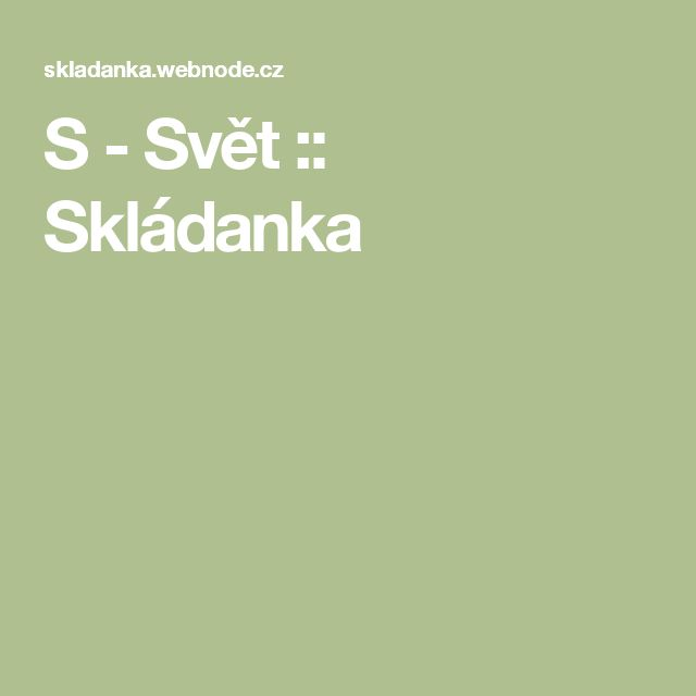 S - Svět :: Skládanka