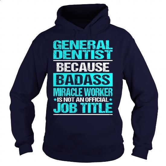 Awesome Tee For General Dentist #shirt #fashion. PURCHASE NOW => https://www.sunfrog.com/LifeStyle/Awesome-Tee-For-General-Dentist-97791760-Navy-Blue-Hoodie.html?60505