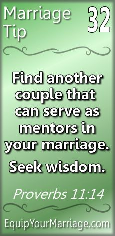 Practical Marriage Tips 32 - Find another couple that can serve as mentors in your marriage. Seek wisdom. (Proverbs 11:14)