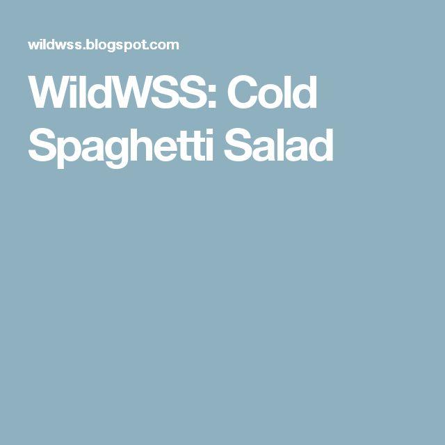 WildWSS: Cold Spaghetti Salad
