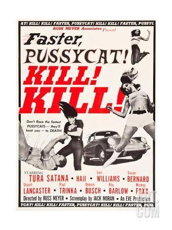 FASTER, PUSSYCAT! KILL! KILL!, Paul Trinka, Tura Satana, Lori Williams, Haji (top right), 1965. Art Print at Art.com