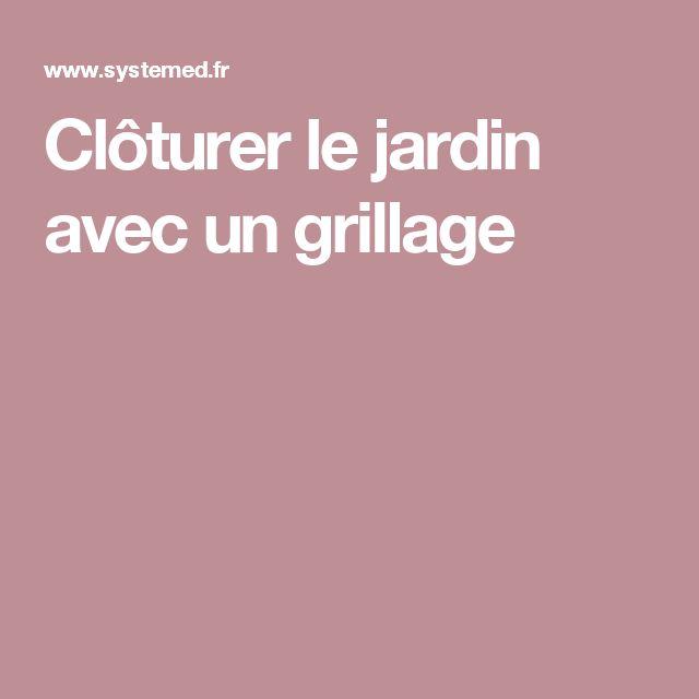 1000+ ideas about Grillage Pour Cloture on Pinterest | Grillage de ...