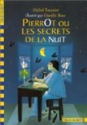 Pierrot ou les Secrets de la nuit par Michel Tournier