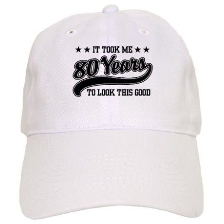 Funny 80th Birthday Baseball Cap on CafePress.com
