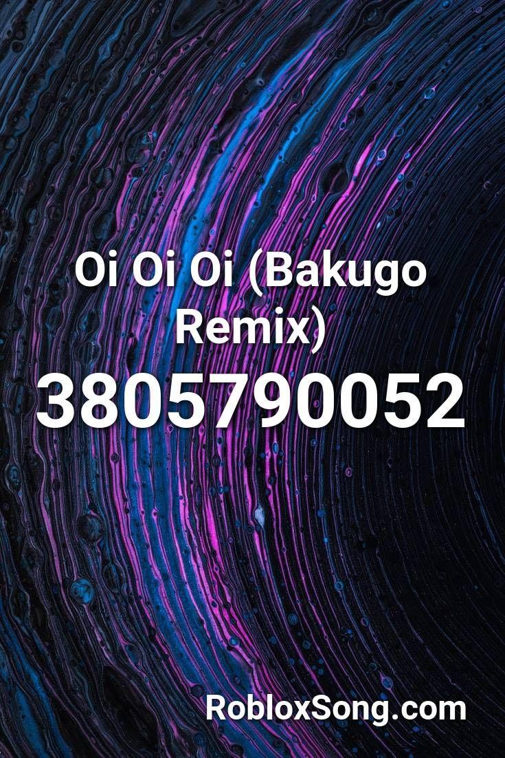 Purge Roblox Id Code Oi Oi Oi Bakugo Remix Roblox Id Roblox Music Codes In 2020 Roblox Remix Songs