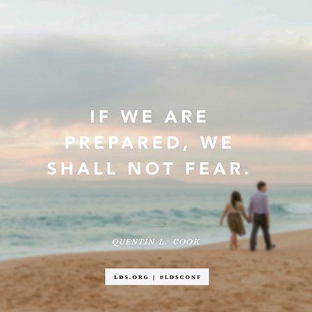 """""""Wenn wir bereit sind, werden wir uns nicht fürchten"""" Elder Quentin L. Cook; vom Kollegium der Zwölf Apost"""