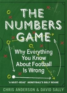 The Numbers Game : Why Everything You Know About Football is Wrong