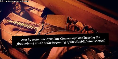 """Just by seeing the New Line Cinema logo and hearing the first notes of music at the beginning of the Hobbit I almost cried."""