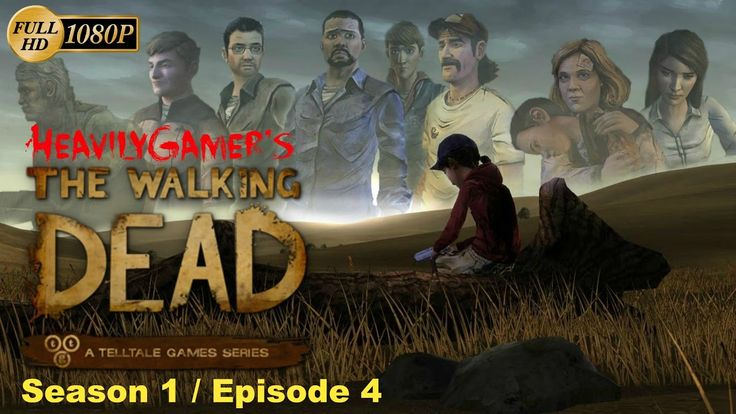 The Walking Dead Season 1 (PC) Gameplay Walkthrough Episode 4: Around Ev...