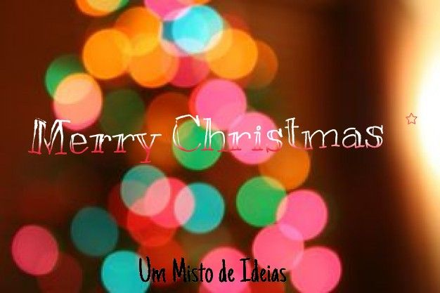 Um Misto de Ideias: Feliz Natal!
