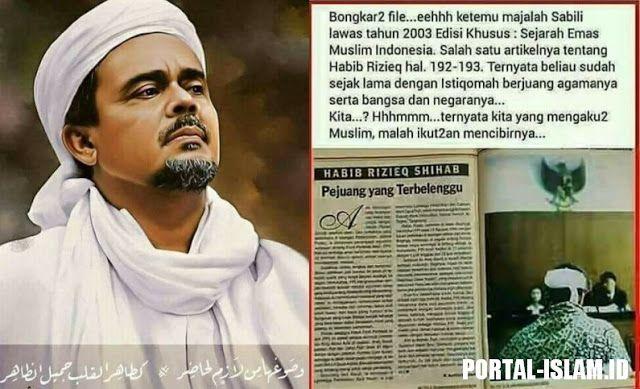 HABIB RIZIEQ SHIHAB: Pejuang yang Terbelenggu  [PORTAL-ISLAM]Artikel tentang Habib Rizieq Shihab di Majalah Sabili tahun 2003. Artikel ini (2003) ditulis saat Habib Rizieq dipenjara tahun 2002.  Subhanalloh #barokallohHabieb tak kenal maka tak sayang agar tidak buta mata hati melihat kebenaran dan termakan fitnahan media mainstream. Paragraf terakhir membuat semakin yakin kau adalah pejuang amar ma'ruf nahi munkar penjara tak membuat mu takut. Selengkapnya....Habib Rizieq Shihab: Pejuang…