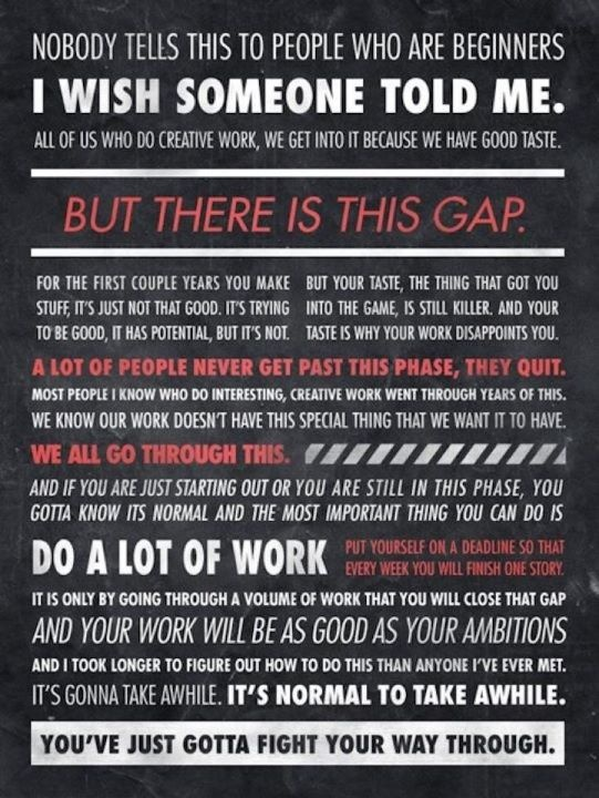 creativesThe Gap, Work Hard, Remember This, Picture-Black Posters, Take Pictures, Keep Swimming, Inspiration Boards, Quotes Posters, Ira Glasses