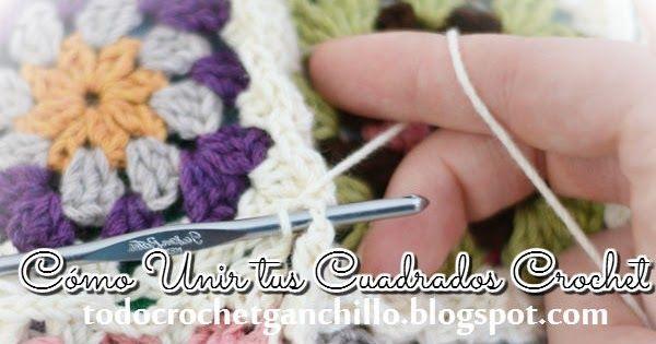 Cómo unir cuadros tejidos al crochet paso a paso en diferentes técnicas
