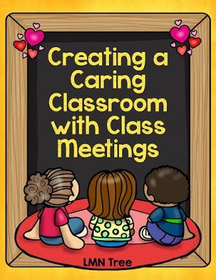 LMN Tree: Creating a Caring Classroom with Class Meetings