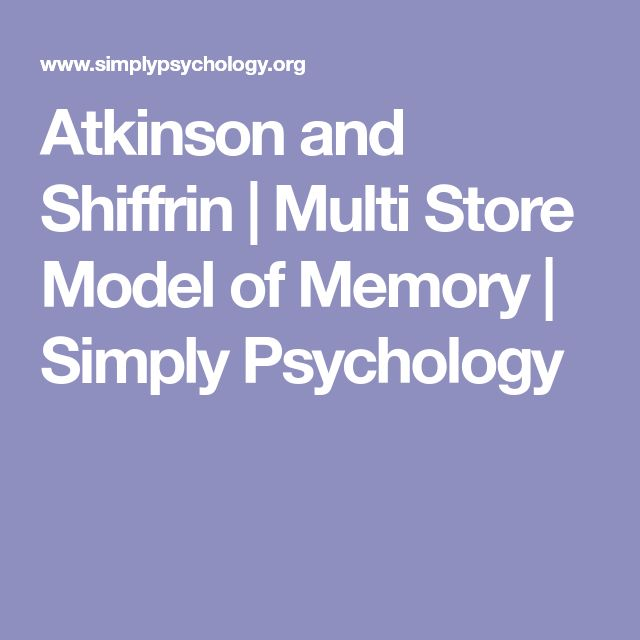the multi store model atkinson and The model is known as the multi-store model quite simply because it refers to multiple memory stores: sensory memory, short term memory, and long term memory the processes highlighted in the.