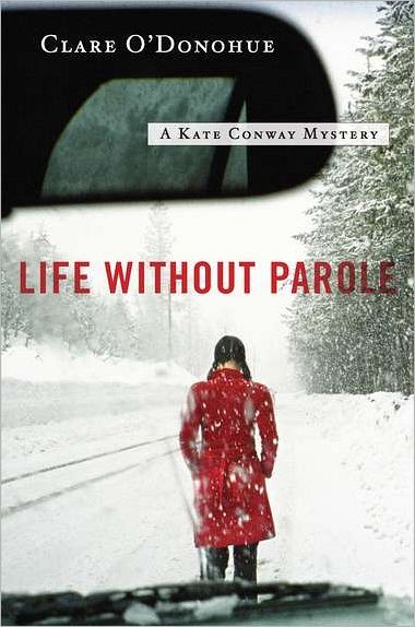 Life Without Parole: A Kate Conway Mystery by Clare O'Donohue - Just read this....great book! I love all of the Kate Conway mysteries!