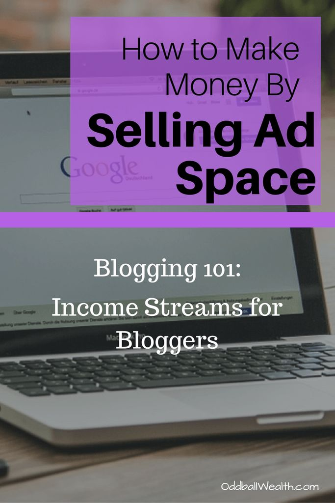 Blogging 101: Income Streams for Bloggers. Learn How to Make Money By Selling Ad Space on Your Blog or Website. Article url: http://oddballwealth.com/how-to-make-money-with-your-blog/ If you've ever wondered how to make money blogging, this article is for you. This post explains how bloggers make money and create multiple revenue streams on their blogs.  #Blog #Blogging #Bloggers #MakeMoney #ExtraIncome #Finance #WebsiteDevelopment