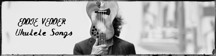 Eddie Vedder, Ukulele Songs.