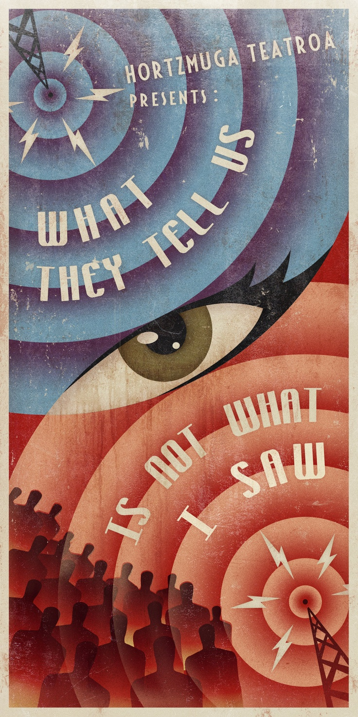 Poster design reference -  What They Tell Us Is Not What I Saw By I Igo Maestro 2012 Design Referencecintiq