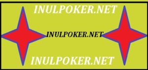 INULPOKER.NET AGEN POKER ONLINE DAN BANDAR CEME ONLINE TERBAIK TERPERCAYA