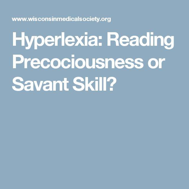 Hyperlexia: Reading Precociousness or Savant Skill?